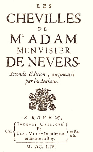Les chevilles de Me Adam Menuisier de Nevers, seconde édition augmentée par l'Autheur. ADAM BILLAUT.