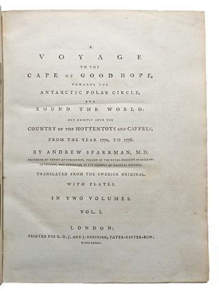 A Voyage to the Cape of Good Hope, towards the Antarctic Polar Circle, and Round the World, but chiefly into the Country of the Hottentots and Caffres, from the year 1772 to 1776. Translated from the Swedish original (by J. Forster)